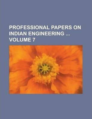 Professional Papers on Indian Engineering Volume 7