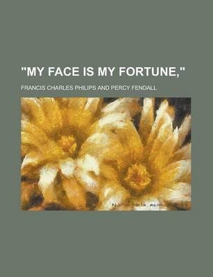 My Face Is My Fortune,