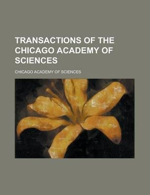 Transactions of the Chicago Academy of Sciences Volume 1