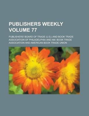 Publishers Weekly Volume 77