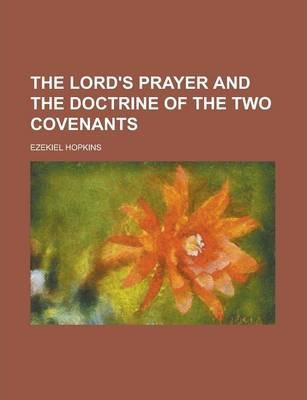 The Lord's Prayer and the Doctrine of the Two Covenants
