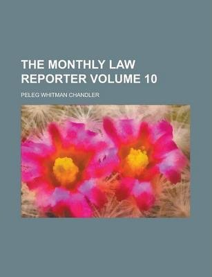 The Monthly Law Reporter Volume 10