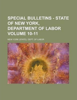 Special Bulletins - State of New York, Department of Labor Volume 10-11
