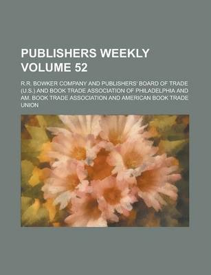 Publishers Weekly Volume 52