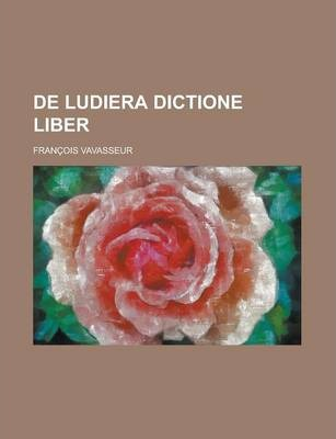 de Ludiera Dictione Liber