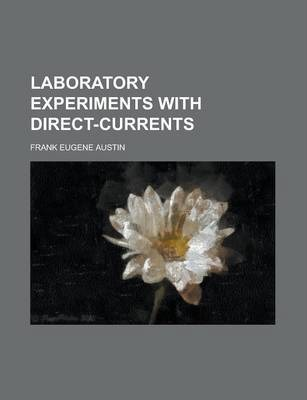 Laboratory Experiments with Direct-Currents