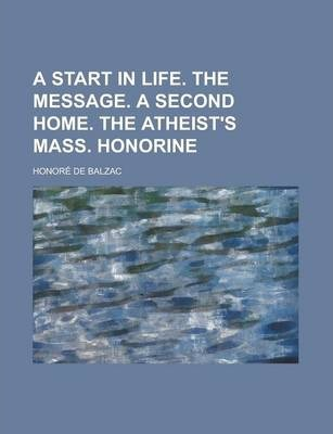 A Start in Life. the Message. a Second Home. the Atheist's Mass. Honorine