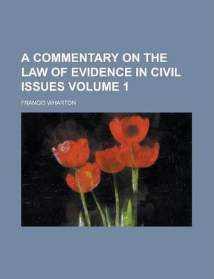 A Commentary on the Law of Evidence in Civil Issues Volume 1