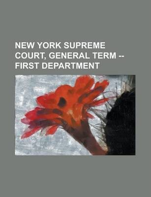New York Supreme Court, General Term -- First Department