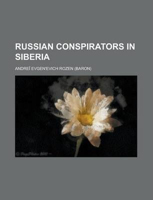 Russian Conspirators in Siberia