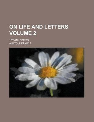 On Life and Letters; 1st-4th Series Volume 2