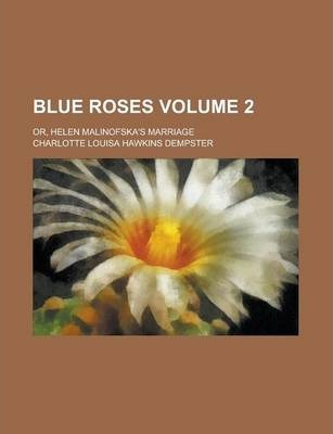 Blue Roses; Or, Helen Malinofska's Marriage Volume 2