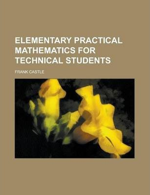 Elementary Practical Mathematics for Technical Students