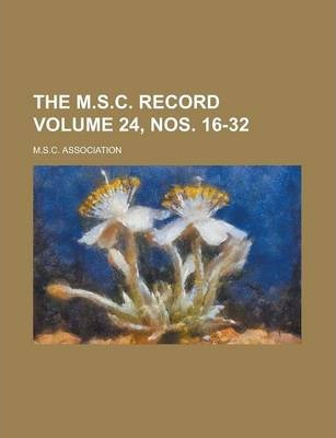 The M.S.C. Record Volume 24, Nos. 16-32