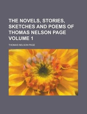 The Novels, Stories, Sketches and Poems of Thomas Nelson Page Volume 1