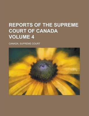 Reports of the Supreme Court of Canada Volume 4