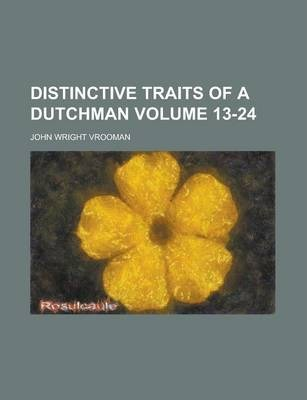 Distinctive Traits of a Dutchman Volume 13-24