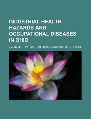 Industrial Health-Hazards and Occupational Diseases in Ohio