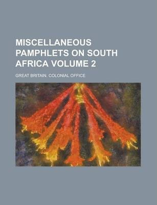 Miscellaneous Pamphlets on South Africa Volume 2
