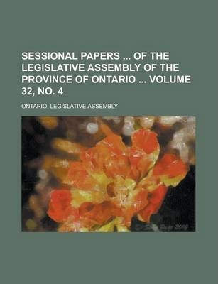Sessional Papers of the Legislative Assembly of the Province of Ontario Volume 32, No. 4