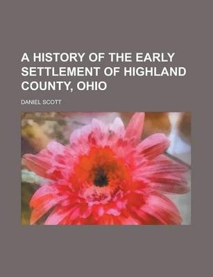 A History of the Early Settlement of Highland County, Ohio