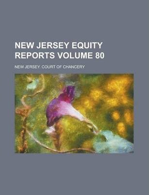 New Jersey Equity Reports Volume 80