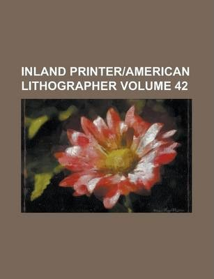 Inland Printer-American Lithographer Volume 42