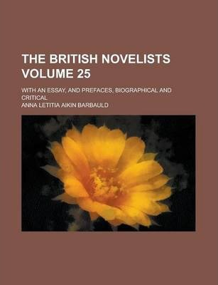The British Novelists; With an Essay, and Prefaces, Biographical and Critical Volume 25