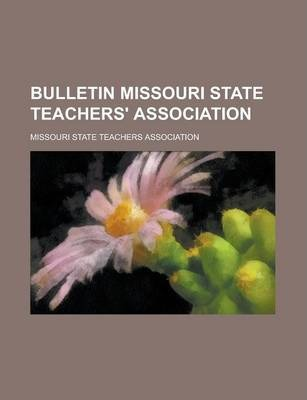Bulletin Missouri State Teachers' Association Volume 8