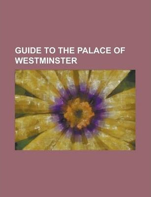 Guide to the Palace of Westminster
