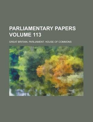 Parliamentary Papers Volume 113