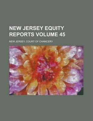 New Jersey Equity Reports Volume 45
