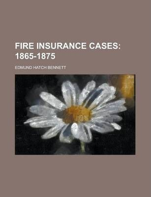 Fire Insurance Cases