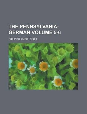 The Pennsylvania-German Volume 5-6