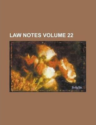 Law Notes Volume 22