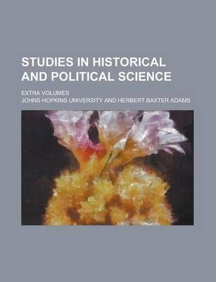 Studies in Historical and Political Science; Extra Volumes Volume 25