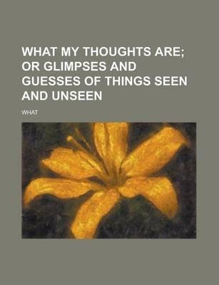 What My Thoughts Are