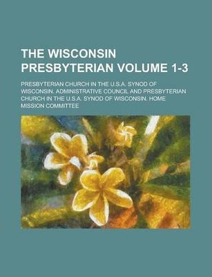 The Wisconsin Presbyterian Volume 1-3