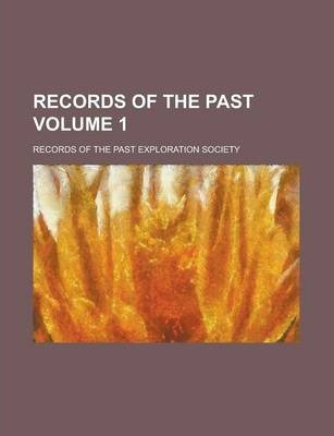 Records of the Past Volume 1