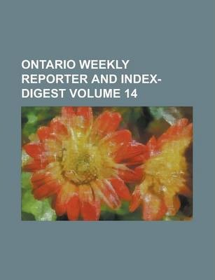 Ontario Weekly Reporter and Index-Digest Volume 14