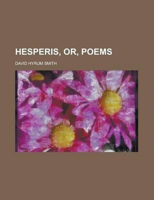 Hesperis, Or, Poems