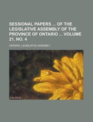 Sessional Papers of the Legislative Assembly of the Province of Ontario Volume 21, No. 4
