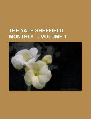 The Yale Sheffield Monthly Volume 1