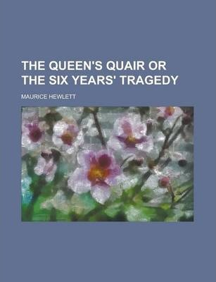 The Queen's Quair or the Six Years' Tragedy