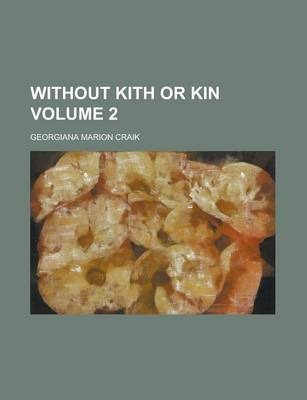 Without Kith or Kin Volume 2
