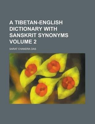A Tibetan-English Dictionary with Sanskrit Synonyms Volume 2