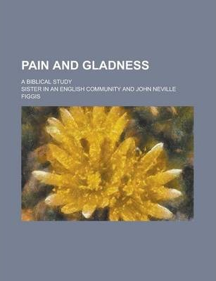 Pain and Gladness; A Biblical Study