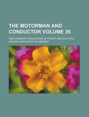 The Motorman and Conductor Volume 26