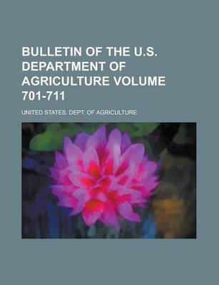 Bulletin of the U.S. Department of Agriculture Volume 701-711