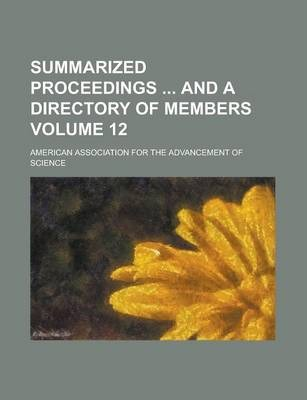 Summarized Proceedings and a Directory of Members Volume 12